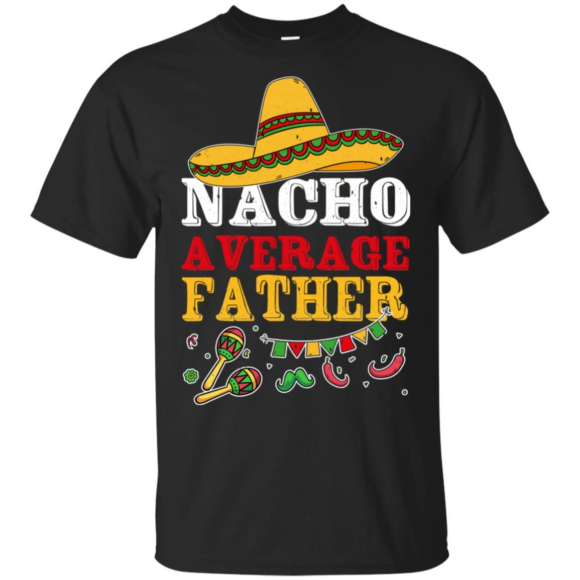 29bda278 Buy TEEBIM Nacho Average Father Mexican Cinco De Mayo Tshirt Dad Gifts for  Mens Womens