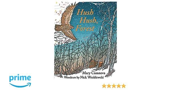 Hush Hush, Forest: Mary Casanova, Nick Wroblewski: 9780816694259