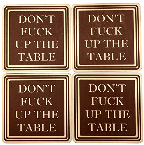 Don't Fuck Up The Table Wood Absorbent Drink Coasters - Great Housewarming Gift - Passive Aggressive - Funny Coaster - Made in USA SET OF 4 (Brown) by Wooden Shoe Designs (Image #7)
