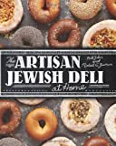The Artisan Jewish Deli at Home, Nick Zukin and Michael Zusman, 1449420079