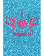 I Love Gymnastics: Cute Blank Lined Gifts for Young Gymnasts, Writing and Note Taking