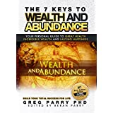 The 7 Keys to Wealth and Abundance (Unlimited Abundance is Within Your Grasp) Your Future Can Be Better: Your...