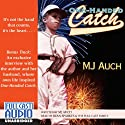 One-Handed Catch Audiobook by M. J. Auch Narrated by Ryan Sparkes