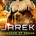 Jarek: Dragons of Preor, Book 1 Audiobook by Celia Kyle Narrated by Mandy Lane, Todd Mrozek