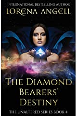 The Diamond Bearers' Destiny (The Unaltered) (Volume 4) Paperback