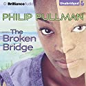 The Broken Bridge Audiobook by Philip Pullman Narrated by Mriam Margolyes