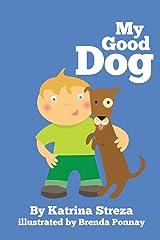 My Good Dog Paperback