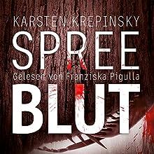 Spreeblut Hörbuch von Karsten Krepinsky Gesprochen von: Franziska Pigulla
