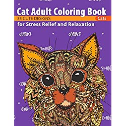 Cat Adult Coloring Book: 35 Cute Designs for Stress Relief and Relaxation