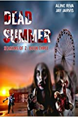 Dead Summer (Seasons of Z Book 3) Kindle Edition