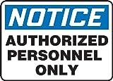 "Accuform ""Notice Authorized Personnel"