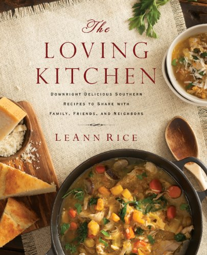 The Loving Kitchen: Downright Delicious Southern Recipes to Share with Family, Friends, and Neighbors cover