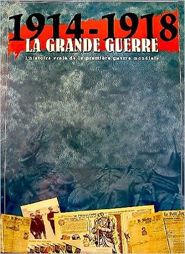 Amazon Fr Documents La Grande Guerre 1914 1918 Histoire