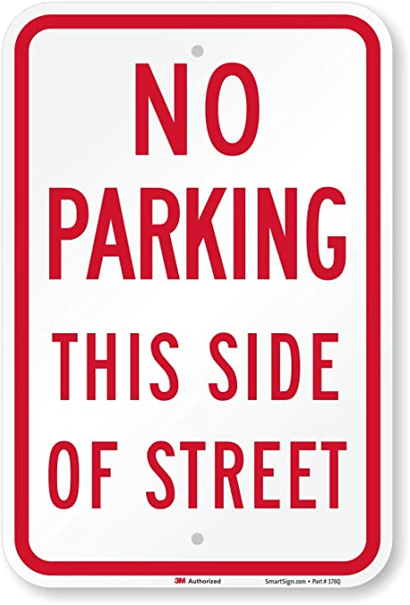Amazoncom Smartsign No Parking This Side Of Street Sign 12 X