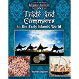 Trade and Commerce in the Early Islamic World