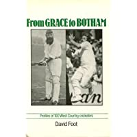 From Grace to Botham: Profiles of One Hundred West Country Cricketers