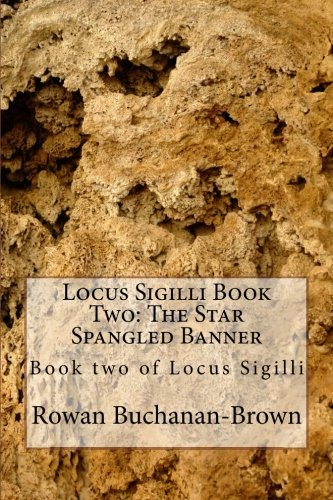 Download Locus Sigilli Book 2: The Star Spangled Banner: Book two of Locus Sigilli (Volume 2) ebook