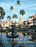 Front cover for the book Flagler's St Augustine Hotels: The Ponce De Leon, the Alcazar, and the Casa Monica by Thomas Graham