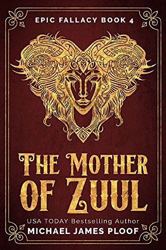 The Mother of Zuul: Humorous Fantasy (Epic Fallacy Book 4)