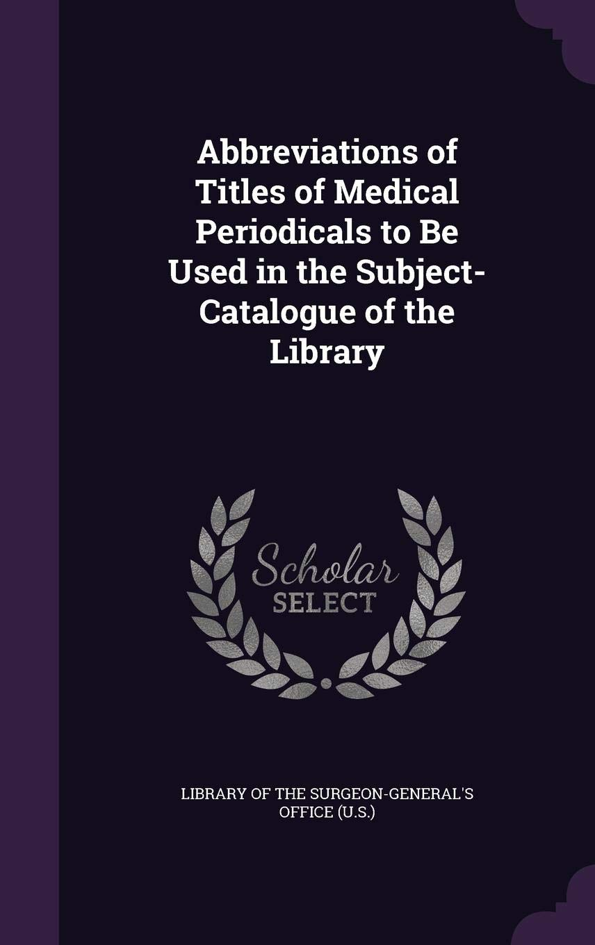 Abbreviations of Titles of Medical Periodicals to Be Used in