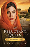 A Reluctant Queen: The Love Story of Queen Esther