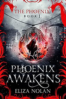 Phoenix Awakens (The Phoenix Book 1) by [Nolan, Eliza]