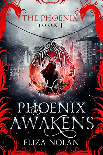 Phoenix Awakens: A Young Adult Paranormal Romance (The Phoenix Book 1) by [Nolan, Eliza]