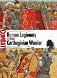 Roman Legionary vs Carthaginian Warrior: Second Punic War 217-206 BC (Combat Book 35)