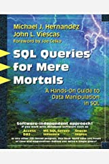SQL Queries for Mere Mortals(R): A Hands-On Guide to Data Manipulation in SQL Paperback