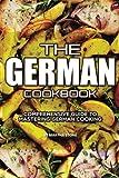 The German Cookbook: Comprehensive Guide to Mastering German Cooking
