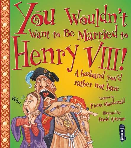 You Wouldn't Want to Be Married to Henry VIII! by Salariya Book Company Ltd (Image #2)