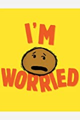 I'm Worried (The I'm Books) Kindle Edition