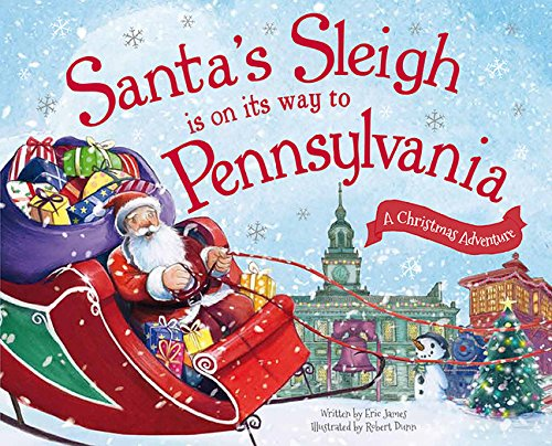 Santa's Sleigh Is on Its Way to Pennsylvania: A Christmas Adventure