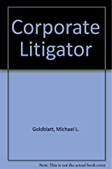 Corporate Litigator Hardcover