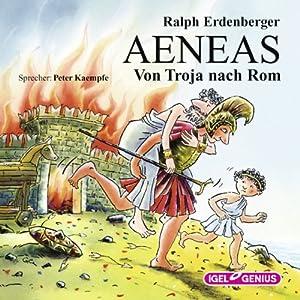 Aeneas: Von Troja nach Rom Hörbuch