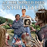 As the World Dies: Untold Tales, Volume 2 | Rhiannon Frater