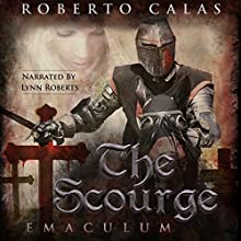 Emaculum: The Scourge, Book 3 Audiobook by Roberto Calas Narrated by Lynn Roberts