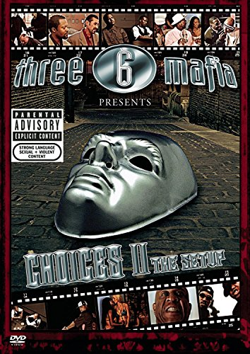 Three Six Mafia - Choices II: The Set Up