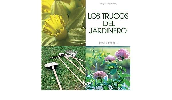 Amazon Com Los Trucos Del Jardinero Spanish Edition Ebook