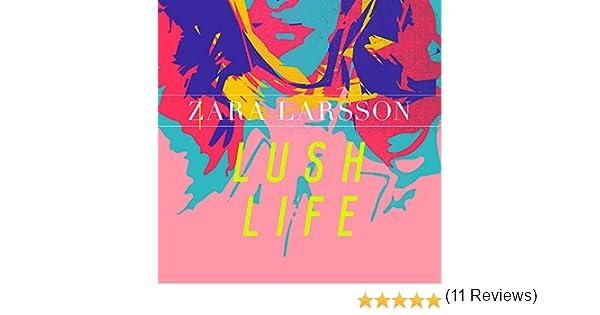Lush Life: Zara Larsson: Amazon.es: Música