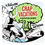 Crap Vacations, Dan Kieran, 0060833424