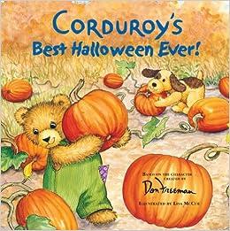 Corduroy's Best Halloween Ever!: Don Freeman, Lisa McCue