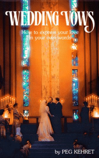 Wedding Vows: How to Express Your Love in Your Own Words