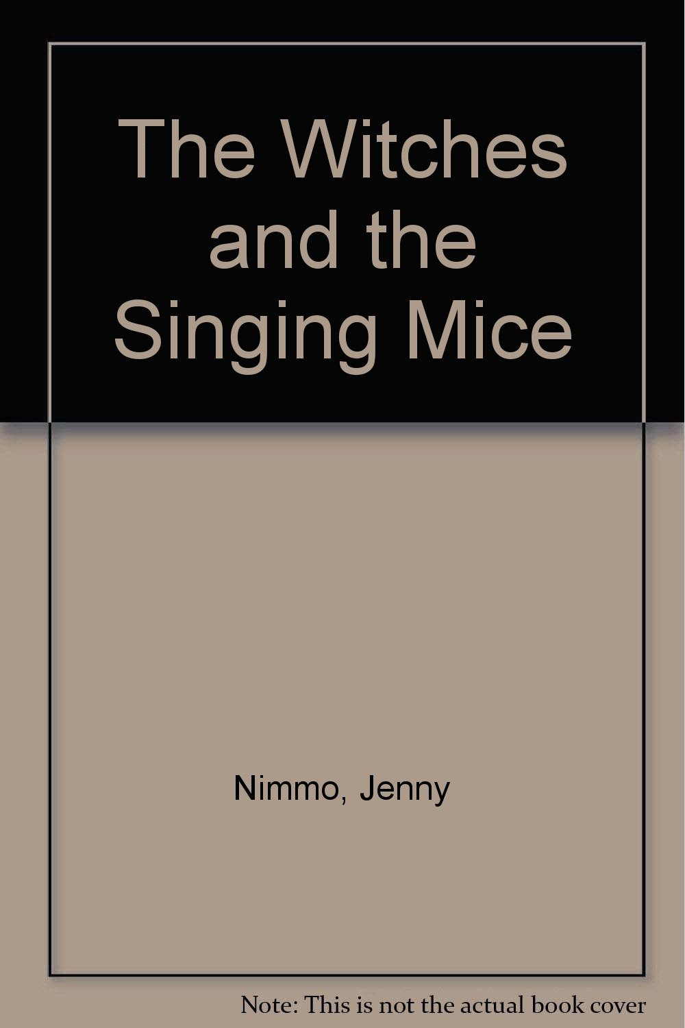 The Witches And The Singing Mice: Jenny Nimmo: 9780803715097: Amazon:  Books