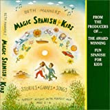 img - for Beth Manners' Magic Spanish for Kids: ages 2-6 (English and Spanish Edition) book / textbook / text book
