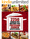 2250 Pressure Cooker, Crock Pot, Instant Pot and Slow Cooking Recipes Cookbook: (Crock-Pot Meals, Instant Pot Cookbook, Slow Cooker, Pressure Cooker Recipes, Slow Cooking, Paleo, Vegan, Healthy)