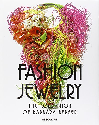 Fashion Jewelry, The Collection of Barbara Berger by Harrice Simons Miller (2013-05-14)