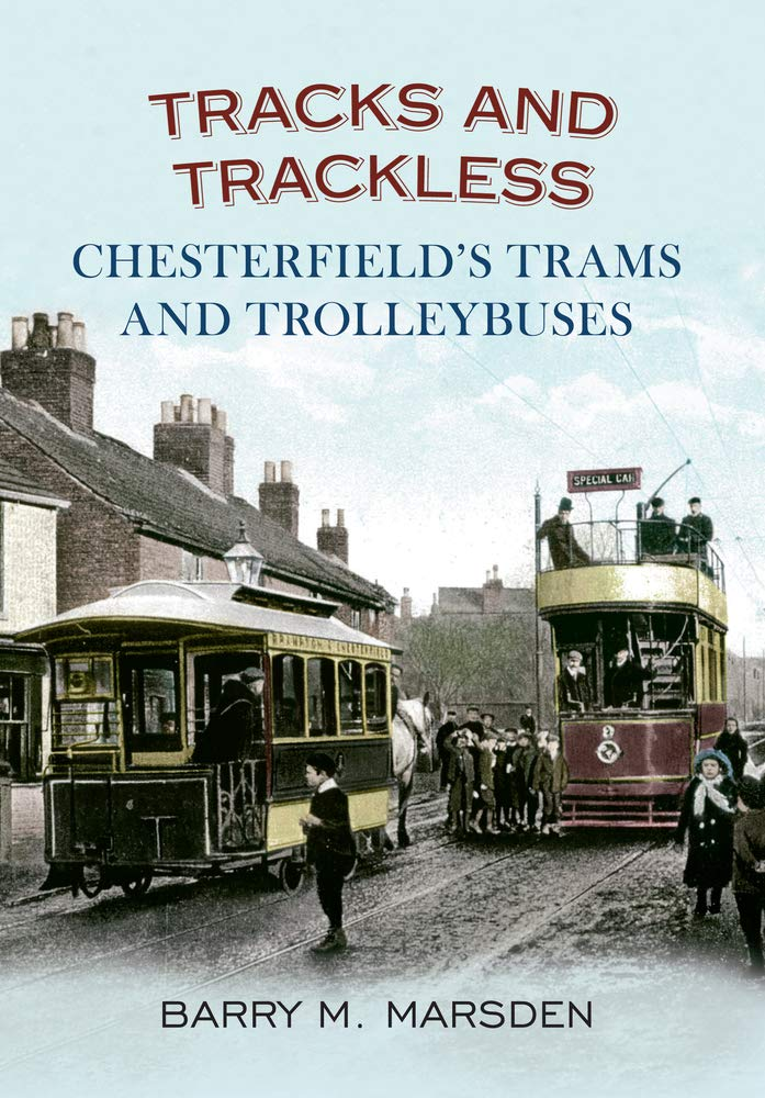 Download Tracks and Trackless: Chesterfield's Trams & Trolleybuses pdf epub