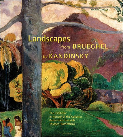 Landscapes From Brueghel To Kandinsky by Brand: Hatje Cantz Publishers