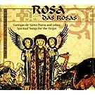 Rosa das Rosas: Cantigas de Santa Maria and Other Spiritual Songs for the Virgin